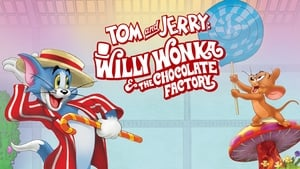 Tom & Jerry – Willy Wonka & die Schokoladenfabrik [2017]
