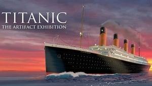 Titanic Documentary The Artifact Exhibition (2021)