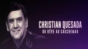 Christian Quesada : du rêve au cauchemar (2019)