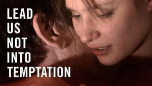 Lead Us Not Into Temptation (2011)