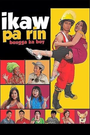 Ikaw pa rin: Bongga ka boy! poster