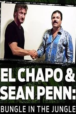 El Chapo & Sean Penn: Bungle in the Jungle (2016)