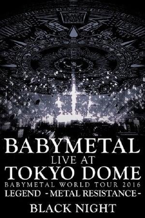 Babymetal - Live at Tokyo Dome: Black Night - World Tour 2016 streaming