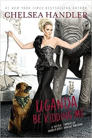 Chelsea Handler: Uganda Be Kidding Me Live