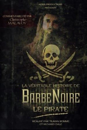 La véritable histoire de Barbe Noire le pirate