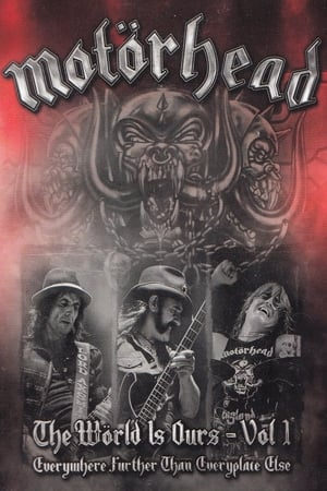 Motörhead: The Wörld Is Ours Vol 1 Everywhere Further Than Everyplace Else streaming