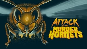 Attack of the Murder Hornets (2021)