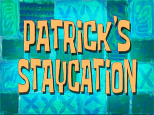 SpongeBob SquarePants Season 8 :Episode 13  Patrick's Staycation