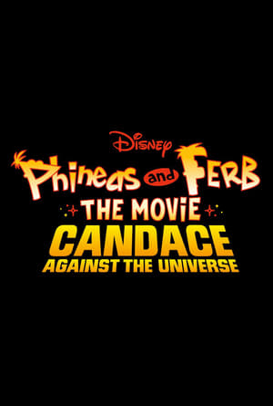 poster Phineas and Ferb: The Movie: Candace Against the Universe