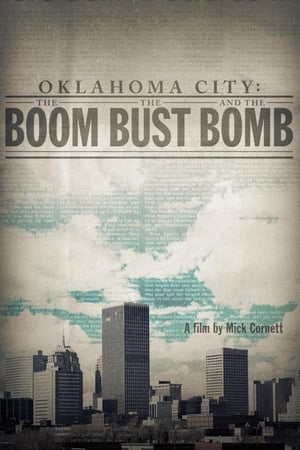 Oklahoma City: The Boom, the Bust and the Bomb (2016)