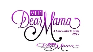 Dear Mama: A Love Letter to Mom (2019)