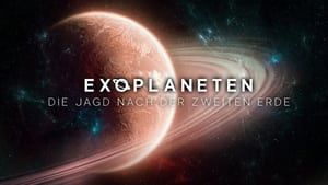 Exoplaneten: Die Jagd nach der zweiten Erde (2021)