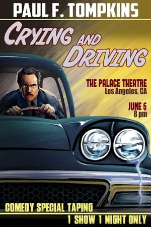 Paul F. Tompkins: Crying and Driving (2015)