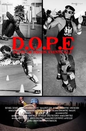 D.O.P.E. - Death Or Prison Eventually