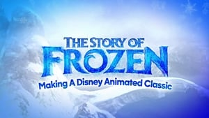 The Story of Frozen: Making a Disney Animated Classic [2014]