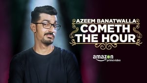Azeem Banatwalla: Cometh The Hour (2017)