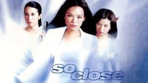 So close – Nichts ist so, wie es scheint (2002)