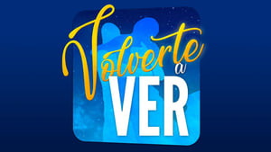series from 2018-2019: Volverte a ver