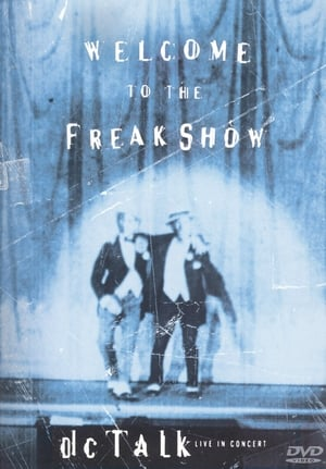 dc Talk: Welcome to the Freak Show