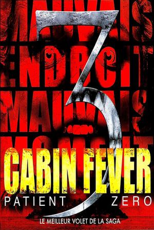 Cabin Fever : Patient Zero