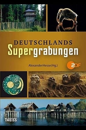 Terra X - Deutschlands Supergrabungen