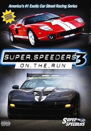 Super Speeders 3 - On The Run (2007)
