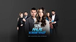 Sen Anlat Karadeniz – Lacrimi la Marea Neagră (2018), serial online subtitrat
