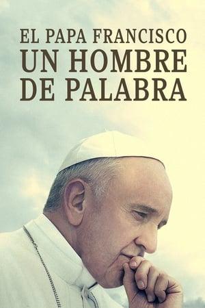 Ver El Papa Francisco. Un hombre de palabra (2018) Online