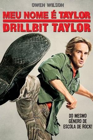 Assistirr Meu Nome é Taylor, Drillbit Taylor Dublado Online Grátis