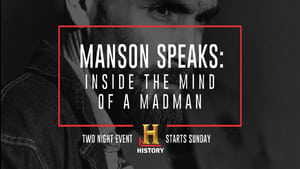 Manson Speaks: Inside the Mind of a Madman