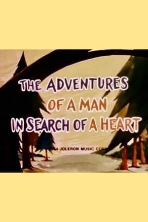 The Adventures of a Man in Search of a Heart