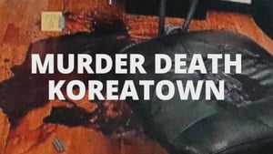 Murder Death Koreatown