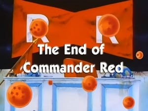 Now you watch episode The End of Commander Red - Dragon Ball