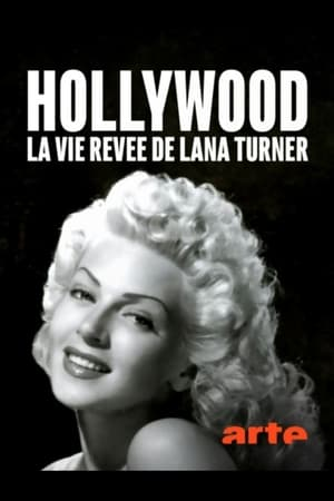 Watch Hollywood, la vie rêvée de Lana Turner Full Movie