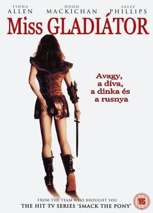 Miss Gladiátor, avagy a díva, a dinka és a rusnya