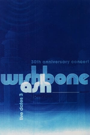 Wishbone Ash – 30th Anniversary Concert – Live Dates 3