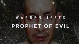 Warren Jeffs: Prophet of Evil