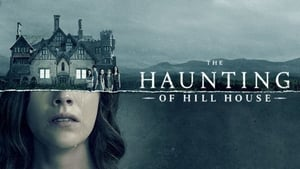 The Haunting of Hill House – Casa bântuită (2018), serial online subtitrat in Romana