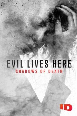 Evil Lives Here: Shadows of Death – Season 2