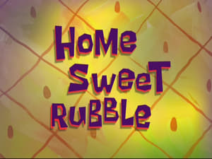 SpongeBob SquarePants Season 8 :Episode 33  Home Sweet Rubble