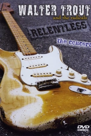 Walter Trout and the Radicals: Relentless