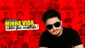 Felipe Neto: My Life Makes No Sense (2017) Online Cały Film CDA