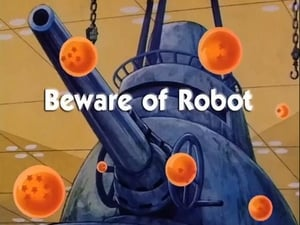 Now you watch episode Beware of Robot - Dragon Ball