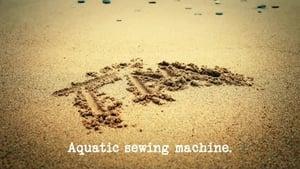 Aquatic Sewing Machine