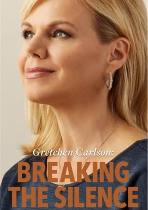 Watch Gretchen Carlson: Breaking the Silence Full Movie