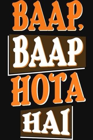 Baap Baap Hota Hai