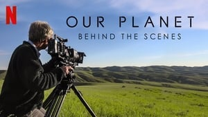 English movie from 2019: Our Planet: Behind The Scenes