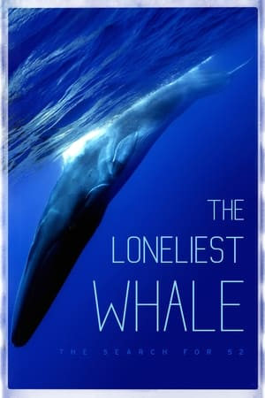 The Loneliest Whale: The Search for 52              2021 Full Movie