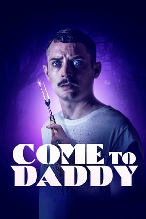 Watch Come to Daddy Full Movie