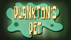 SpongeBob SquarePants Season 9 : Plankton's Pet